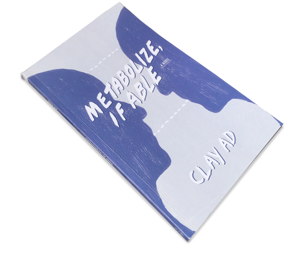 Clay AD, 'Metabolize, If Able' (2018). Book cover. Image courtesy the artist.