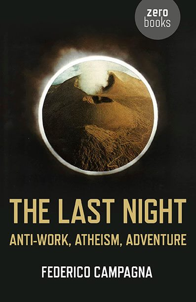 Federico Campagna, The Last Night (book cover). 2013. Courtesy Zero Books and Federico Campagna