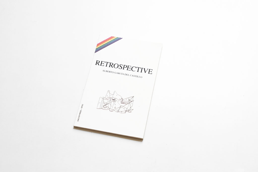 Alberto García del Castillo, Retrospective (2014). Published by Shelter Press, Rennes.